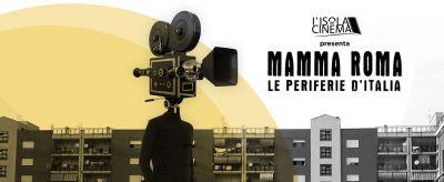 """Contest di cortometraggi """"Mamma Roma e le periferie d'Italia""""."""